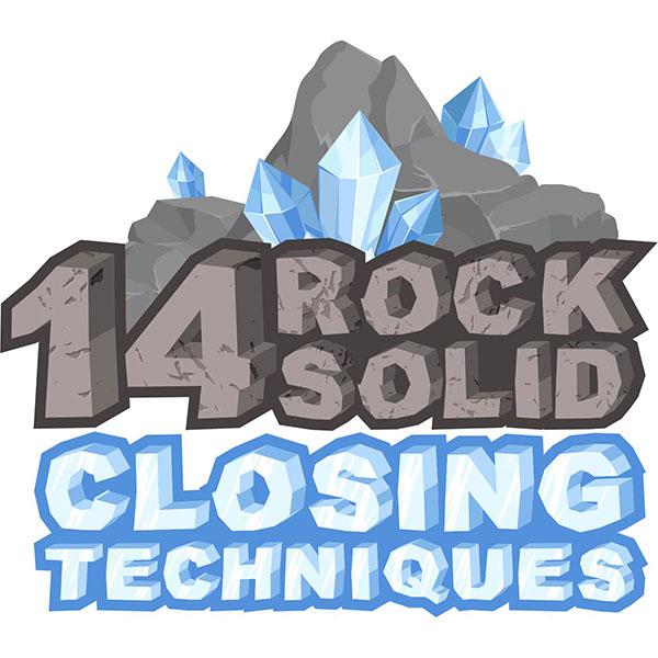 14 Rock Solid closing techniques