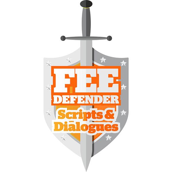 Fee Defender Scripts & Dialogues